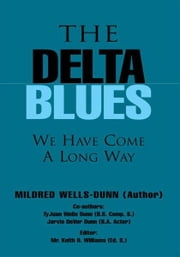 The Delta Blues ebook by Mildred Wells-Dunn