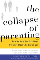The Collapse of Parenting ebook by Leonard Sax