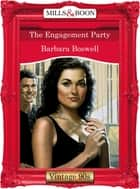 The Engagement Party (Mills & Boon Vintage Desire) ebook by Barbara Boswell