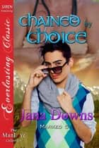 Chained by Choice ebook by Jana Downs