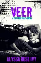 Veer (Clayton Falls) ebook by Alyssa Rose Ivy