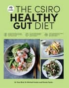 The CSIRO Healthy Gut Diet ebook by Michael Conlon, Pennie Taylor, Tony Bird