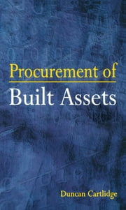 Procurement of Built Assets ebook by Duncan Cartlidge