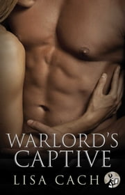 Warlord's Captive ebook by Lisa Cach