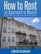 How to Rent an Apartment in Munich ebook by Marion Kummerow