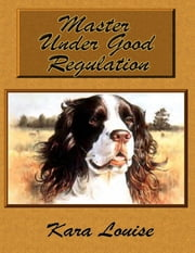 Master Under Good Regulation ebook by Kara Louise