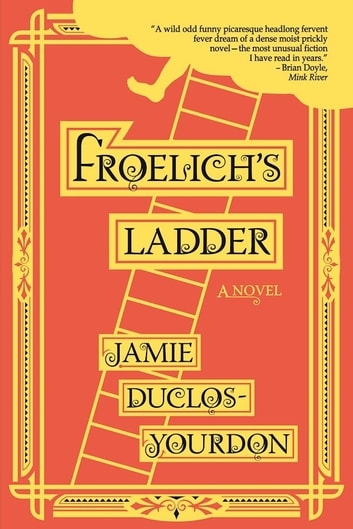 Froelich's Ladder ebook by Jamie Duclos-Yourdon
