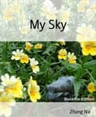 My Sky ebook by Zhang Na