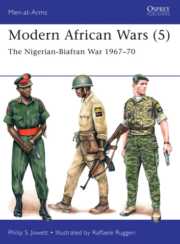 Modern African Wars (5) - The Nigerian-Biafran War 1967–70 ebook by Philip Jowett
