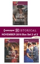 Harlequin Historical November 2016 - Box Set 2 of 2 - An Anthology ebook by Lauri Robinson, Amanda McCabe, Elizabeth Beacon