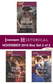 Harlequin Historical November 2016 - Box Set 2 of 2 - Unwrapping the Rancher's Secret\The Queen's Christmas Summons\The Winterley Scandal ebook by Lauri Robinson, Amanda McCabe, Elizabeth Beacon