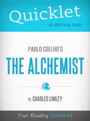 Quicklet on Paulo Coelho's The Alchemist ebook by Charles Limley