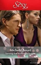 Taming The Notorious Sicilian ebook by Michelle Smart