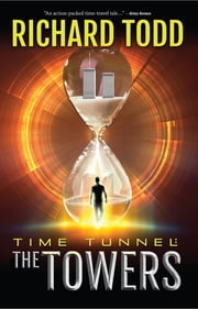 Time Tunnel: The Towers ebook by Richard Todd