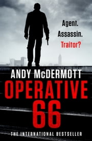 Operative 66 - the explosive new thriller from the international bestseller ebook by Andy McDermott