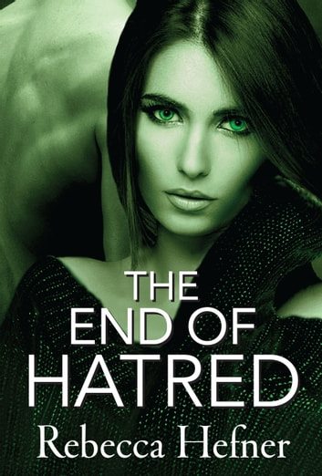 The End of Hatred ebook by Rebecca Hefner
