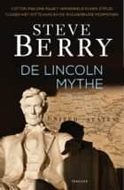 De Lincoln mythe ebook by Steve Berry, Gert-Jan Kramer