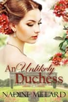 An Unlikely Duchess ebook by Nadine Millard