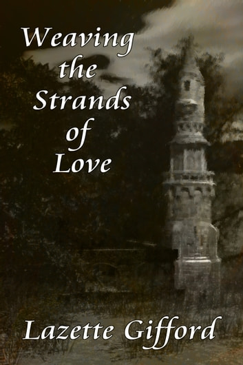 Weaving the Strands of Love ebook by Lazette Gifford