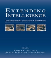 Extending Intelligence - Enhancement and New Constructs ebook by Patrick C. Kyllonen,Richard D. Roberts,Lazar Stankov