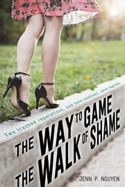 The Way to Game the Walk of Shame ebook by Jenn P. Nguyen
