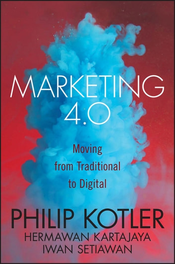 Marketing 40 ebook by iwan setiawan 9781119341147 rakuten kobo marketing 40 moving from traditional to digital ebook by iwan setiawanphilip kotler fandeluxe Images