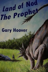 Land of Nod, The Prophet ebook by Gary Hoover