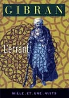 L'Errant eBook by Khalil Gibran
