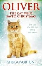 Oliver The Cat Who Saved Christmas ebook by Sheila Norton