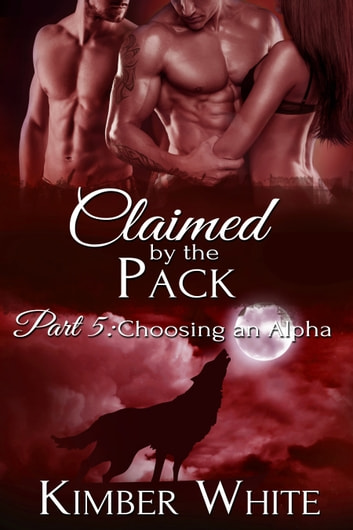 Choosing an Alpha ebook by Kimber White
