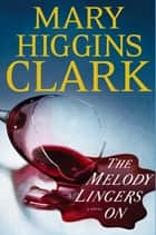 The Melody Lingers On ebook by Mary Higgins Clark