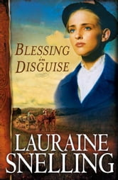 Blessing in Disguise (Red River of the North Book #6) ebook by Lauraine Snelling