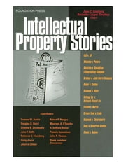 Intellectual Property Stories ebook by Jane Ginsburg, Rochelle Dreyfuss