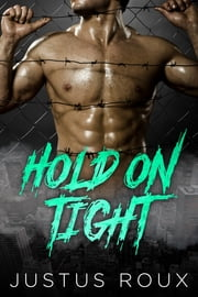 Hold On Tight ebook by Justus Roux
