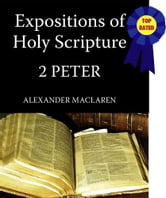 MacLaren's Expositions of Holy Scripture-The Book of 2nd Peter ebook by Alexander MacLaren