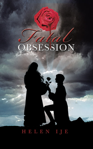 Fatal obsession ebook by helen ije 9781481769648 rakuten kobo fatal obsession ebook by helen ije fandeluxe Ebook collections