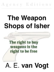 The Weapon Shops of Isher ebook by A. E. van Vogt