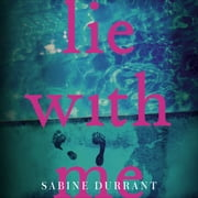 Lie With Me audiobook by Sabine Durrant
