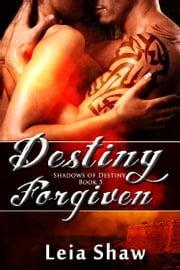 Destiny Forgiven ebook by Leia Shaw