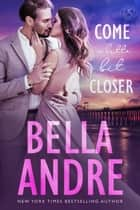 Come A Little Bit Closer: The Sullivans ebook by