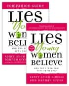 Lies Young Women Believe/Lies Young Women Believe Companion Guide Set ebook by Dannah K. Gresh, Nancy Leigh Leigh DeMoss, Erin Davis