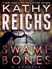 Swamp Bones: A Novella ebook by Kathy Reichs
