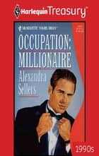 Occupation: Millionaire ebook by Alexandra Sellers