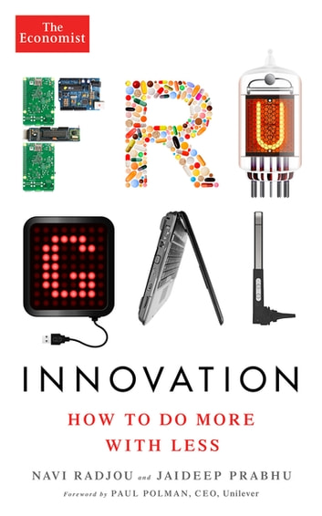 Frugal Innovation - How to do more with less ebook by Navi Radjou,Jaideep Prabhu,The Economist