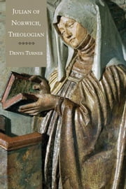 Julian of Norwich, Theologian ebook by Denys Turner