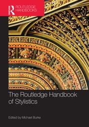 The Routledge Handbook of Stylistics ebook by Michael Burke