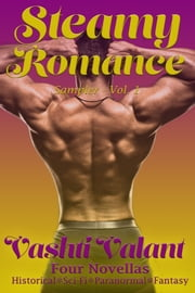Steamy Romance - Sampler Vol. 1 ebook by Vashti Valant