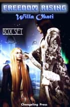 Freedom Rising (Box Set) ebook by Willa Okati
