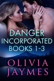 Danger Incorporated Collection Books 1 - 3 ebook by Olivia Jaymes