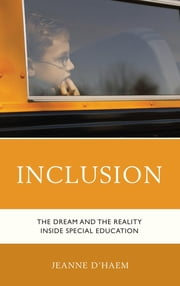 Inclusion - The Dream and the Reality Inside Special Education ebook by D'Haem